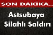 Şemdinli'de Astsubaya Silahlı Saldırı