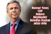 Mansur Yavaş CHP Ankara Büyükşehir Belediye Başkan adayı oldu