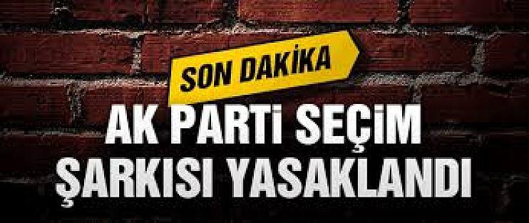 YSK, AK Parti'nin Seçim Şarkısını Yasakladı
