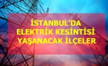 17 Mayıs Pazartesi İstanbul elektrik kesintisi!