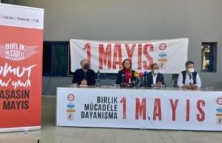 DİSK, KESK , TMMOB ve TTB 1 Mayıs kararını açıkladı