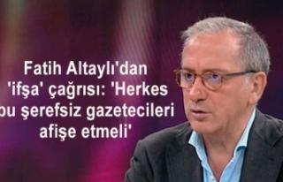Fatih Altaylı'dan 'ifşa' çağrısı:...