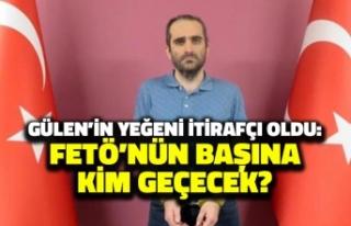 Gülen'in yeğeni itirafçı oldu!: Örgütün başına...