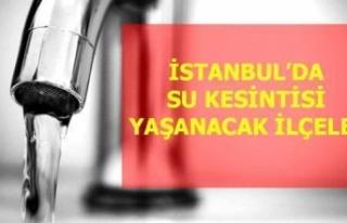 5 Haziran Pazartesi İstanbul'da su kesintisi...