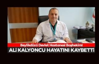 Beylikdüzü Devlet Hastanesi Başhekimi Ali Kalyoncu...