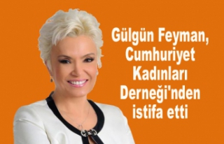 Gülgün Feyman, Cumhuriyet Kadınları Derneği'nden...