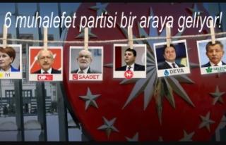 6 muhalefet partisi bir araya geliyor!