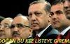 Erdoğan Bu Kez Listeye Giremedi