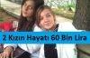 Liseli 2 Kızın Hayatı 60 Bin Lira