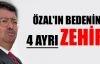 'Özal'ın bedeninden dört ayrı zehir çıktı'
