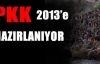 PKK, 2013 yılına hazırlanıyor