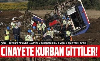 Çorlu tren kazasında hayatını kaybedenler için anıt yapılacak: Cinayete kurban gittiler!