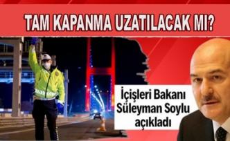 Tam kapanma 19 Mayıs'a uzatılacak mı? İçişleri Bakanı Soylu iddiaları yalanladı