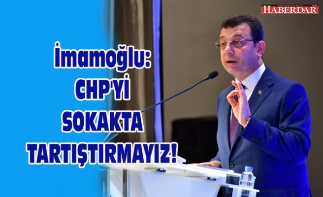 CHP'Yİ SOKAKTATARTIŞTIRMAYIZ!