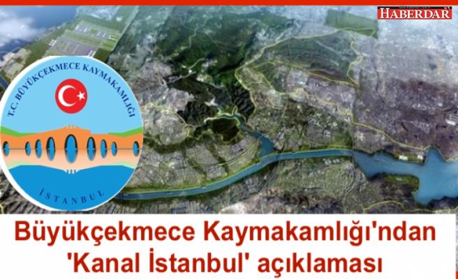 Büyükçekmece Kaymakamlığı'ndan 'Kanal İstanbul' açıklaması