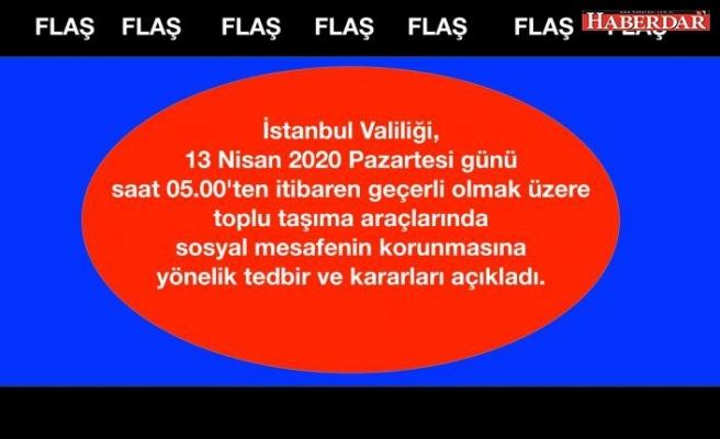 İstanbul Valiliği'nden önemli kararlar...