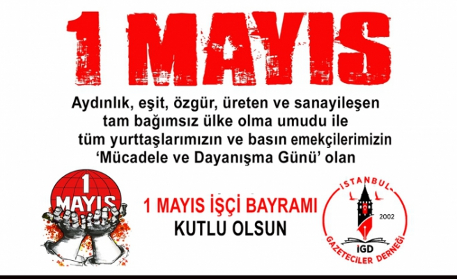 İstanbul Gazeteciler Derneği'nin 1 Mayıs mesajı