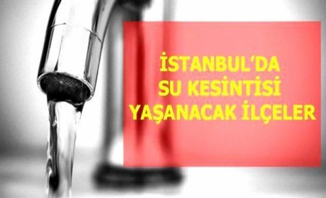Şişli, Silivri, Esentepe 6 Mayıs Perşembe İstanbul'da su kesintisi yaşanacak ilçeler!