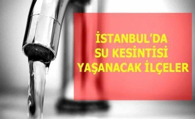 5 Haziran Pazartesi İstanbul'da su kesintisi yaşanacak ilçeler!