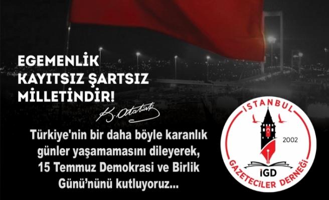 İstanbul Gazeteciler Derneği'nden 15 Temmuz mesajı