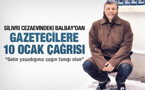 Balbay'dan gazetecilere 10 Ocak çağrısı