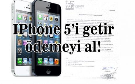IPhone 5'i getir ödemeyi al!