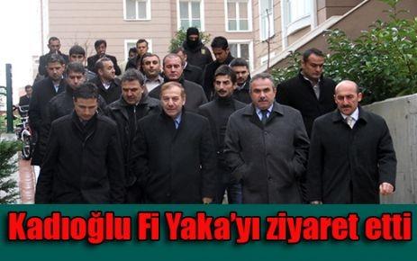 Kadıoğlu Fi Yaka'yı ziyaret etti