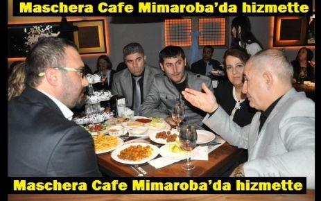 Maschera Cafe Mimaroba'da hizmette