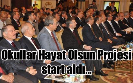 Okullar Hayat Olsun Projesi start aldı...