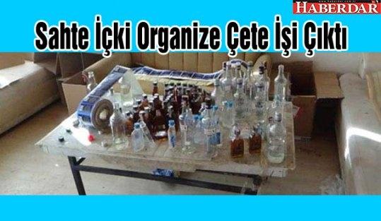Sahte İçki Organize Çete İşi Çıktı