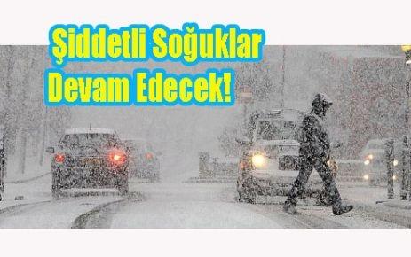 Şiddetli Soğuklar Devam Edecek!