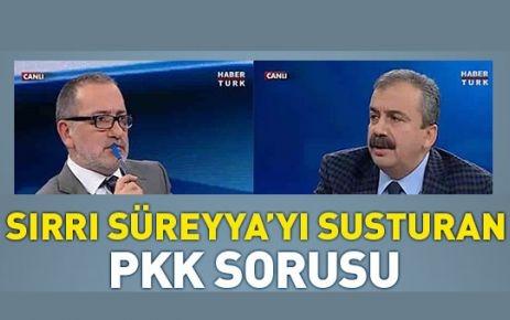 Sırrı Süreyya'yı susturan PKK sorusu