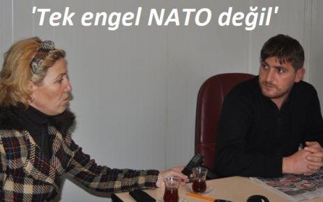 'Tek engel NATO değil'