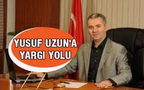 YUSUF UZUN'A YARGI YOLU