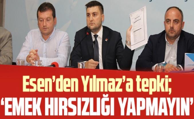 CHP Silivri İlçe Başkanı Berker Esen: Emek hırsızlığı yapmayın!