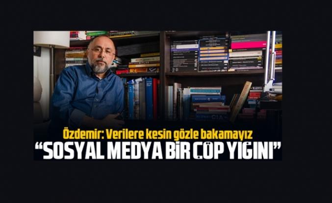 Cegiz Özdemir: Sosyal medya bir çöp yığını