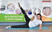 BEYLİKDÜZÜ'NDE E-SPOR ZAMANI