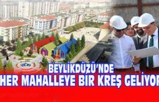 BEYLİKDÜZÜ'Nde HER MAHALLEYE BİR KREŞGELİYOR