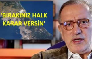 'Kanal İstanbul' a bırakalım referandum...