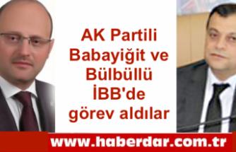 AK Partili Babayiğit ve Bülbüllü İBB'de görev aldılar