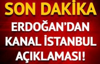 Cumhurbaşkanı Erdoğan'dan Kanal İstanbul tartışmalarına ilişkin açıklama!