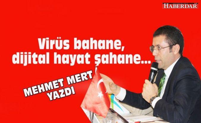 Virüs bahane, dijital dünya şahane…