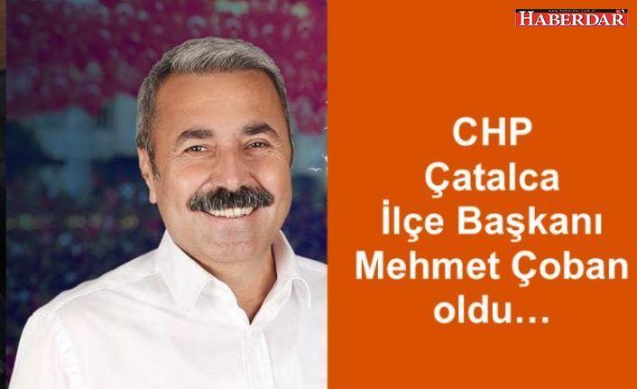 CHP ÇATALCA MEHMET ÇOBAN'A EMANET