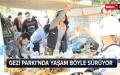 Gezi Parkı'nda yaşam böyle sürüyor