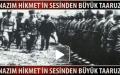 NAZIM HİKMET'İN SESİNDEN 30 AĞUSTOS