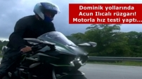 Acun Ilıcalı, Dominik'te motorla hız testi yaptı.